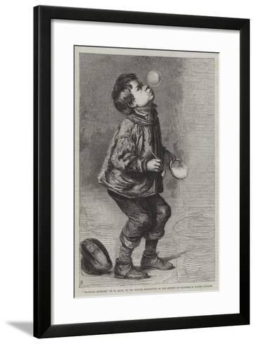 Blowing Bubbles, in the Winter Exhibition of the Society of Painters in Water Colours--Framed Art Print