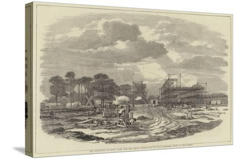 The Building in Hyde Park for the Great Exhibition of 1851, General View of the Works--Stretched Canvas Print