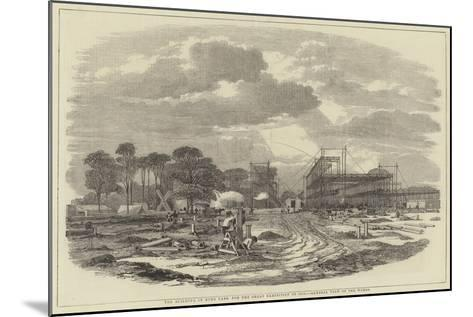 The Building in Hyde Park for the Great Exhibition of 1851, General View of the Works--Mounted Giclee Print