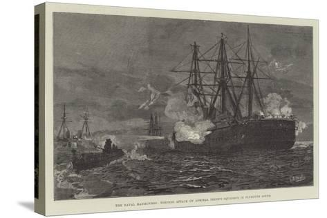 The Naval Manoeuvres, Torpedo Attack on Admiral Tryon's Squadron in Plymouth Sound--Stretched Canvas Print