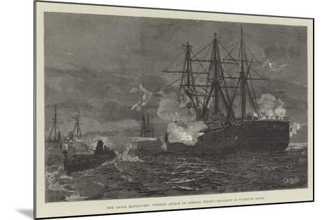 The Naval Manoeuvres, Torpedo Attack on Admiral Tryon's Squadron in Plymouth Sound--Mounted Giclee Print
