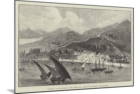 Salonica, on the Shores of the Aegean Sea, Scene of the Recent Conflagration--Mounted Giclee Print