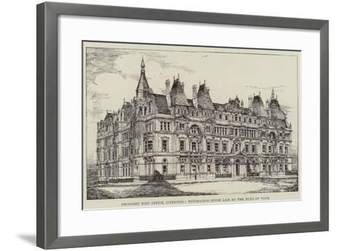 Proposed Post Office, Liverpool, Foundation-Stone Laid by the Duke of York--Framed Art Print