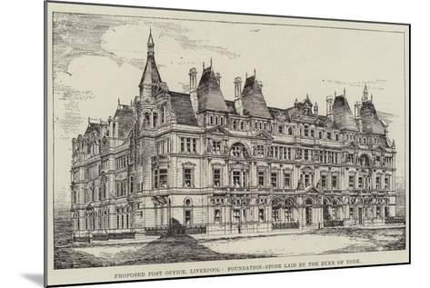 Proposed Post Office, Liverpool, Foundation-Stone Laid by the Duke of York--Mounted Giclee Print