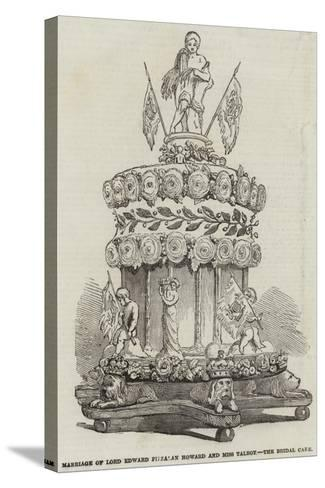 Marriage of Lord Edward Fitzalan Howard and Miss Talbot, the Bridal Cake--Stretched Canvas Print