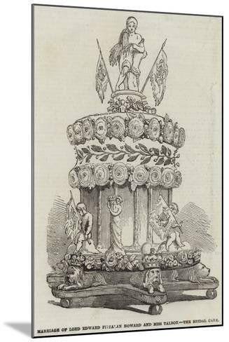 Marriage of Lord Edward Fitzalan Howard and Miss Talbot, the Bridal Cake--Mounted Giclee Print