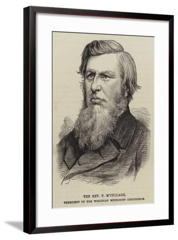 The Reverend T M'Cullagh, President of the Wesleyan Methodist Conference--Framed Art Print