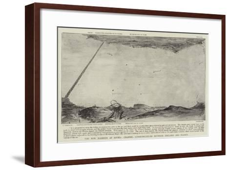 The New Harbour at Dover, Channel Communications Between England and France--Framed Art Print
