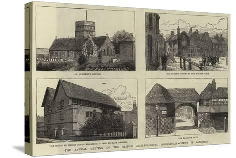 The Annual Meeting of the British Archaeological Association, Views in Sandwich--Stretched Canvas Print