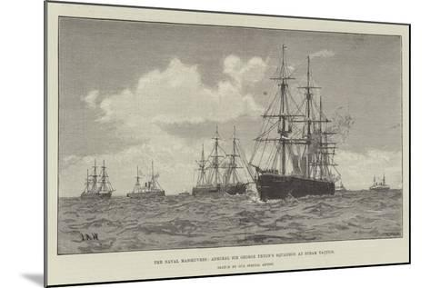 The Naval Manoeuvres, Admiral Sir George Tryon's Squadron at Steam Tactics--Mounted Giclee Print