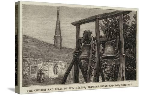 The Church and Bells of Sainte Helene, Between Dinan and Dol, Brittany--Stretched Canvas Print