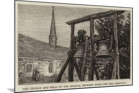 The Church and Bells of Sainte Helene, Between Dinan and Dol, Brittany--Mounted Giclee Print