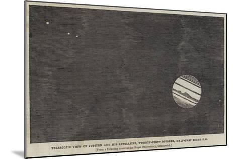 Telescopic View of Jupiter and His Satellites, 21 October, Half-Past Eight Pm--Mounted Giclee Print