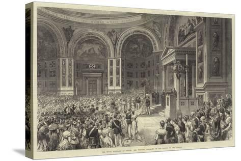 The Royal Marriage at Berlin, the Wedding Ceremony in the Chapel of the Schloss--Stretched Canvas Print
