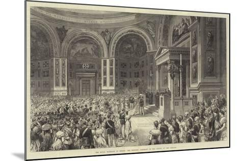 The Royal Marriage at Berlin, the Wedding Ceremony in the Chapel of the Schloss--Mounted Giclee Print