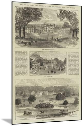 Visit of the Prince and Princess of Wales to Normanton Park, Rutlandshire--Mounted Giclee Print
