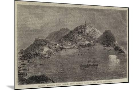 Lievely Harbour, Disco Island, First Halting Place of the Arctic Expedition--Mounted Giclee Print
