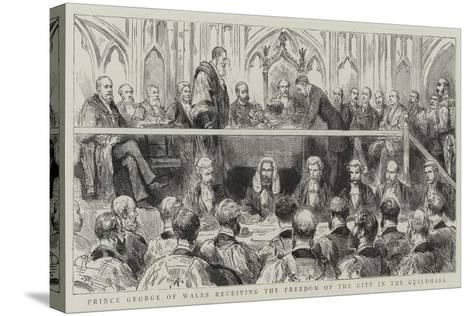 Prince George of Wales Receiving the Freedom of the City in the Guildhall--Stretched Canvas Print