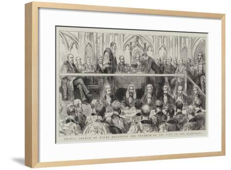 Prince George of Wales Receiving the Freedom of the City in the Guildhall--Framed Art Print