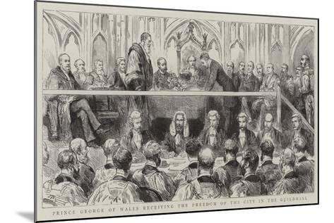 Prince George of Wales Receiving the Freedom of the City in the Guildhall--Mounted Giclee Print