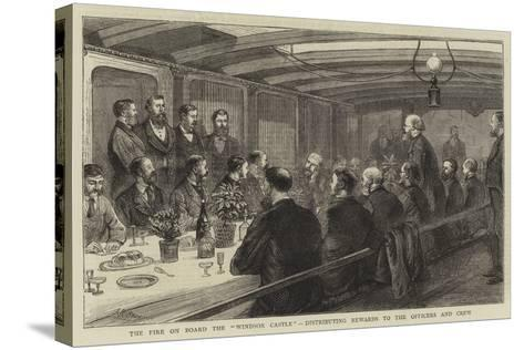The Fire on Board the Windsor Castle, Distributing Rewards to the Officers and Crew--Stretched Canvas Print