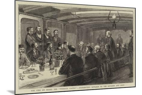 The Fire on Board the Windsor Castle, Distributing Rewards to the Officers and Crew--Mounted Giclee Print