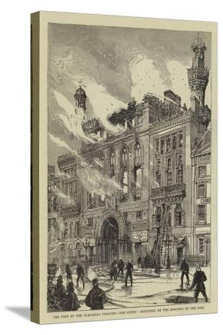 The Fire at the Alhambra Theatre, the Ruins, Sketched on the Morning of the Fire--Stretched Canvas Print