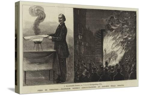 Fires in Theatres, Professor Pepper's Demonstrations at Sadler's Wells Theatre--Stretched Canvas Print