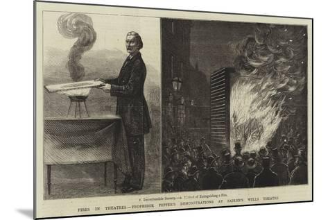 Fires in Theatres, Professor Pepper's Demonstrations at Sadler's Wells Theatre--Mounted Giclee Print
