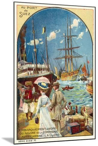 Passengers Boarding a Ship of the Austrian Lloyd Line at the Port of Suez, Egypt--Mounted Giclee Print