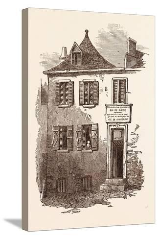 House at Pau in Which Bernadotte Was Born, January 26, 1764. Pyrenees-Atlantiques, France--Stretched Canvas Print