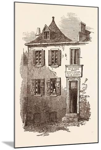House at Pau in Which Bernadotte Was Born, January 26, 1764. Pyrenees-Atlantiques, France--Mounted Giclee Print