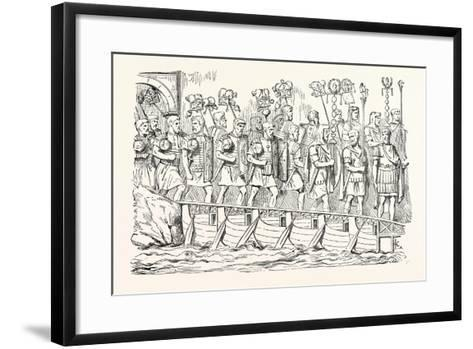 Roman Soldiers Passing over a Bridge of Boats. (From the Antonine Column.)--Framed Art Print