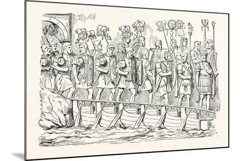 Roman Soldiers Passing over a Bridge of Boats. (From the Antonine Column.)--Mounted Giclee Print
