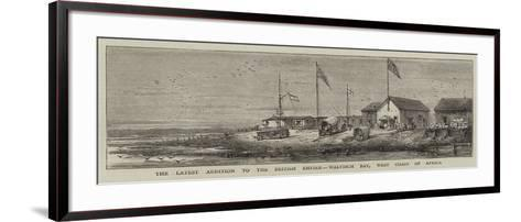 The Latest Addition to the British Empire, Walvisch Bay, West Coast of Africa--Framed Art Print