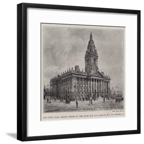 New Town Hall, Morley, Opened by the Right Honourable H H Asquith, Mp, on 16 October--Framed Art Print