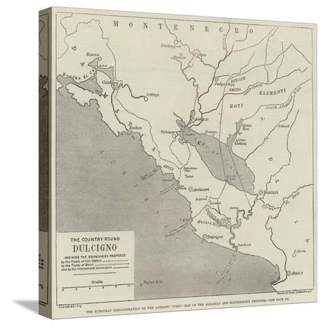 The European Demonstration on the Adriatic Coast, Map of the Albanian and Montenegrin Frontier--Stretched Canvas Print
