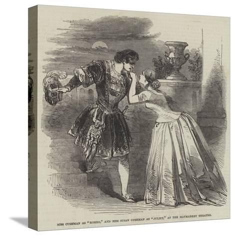 Miss Cushman as Romeo, and Miss Susan Cushman as Juliet, at the Haymarket Theatre--Stretched Canvas Print