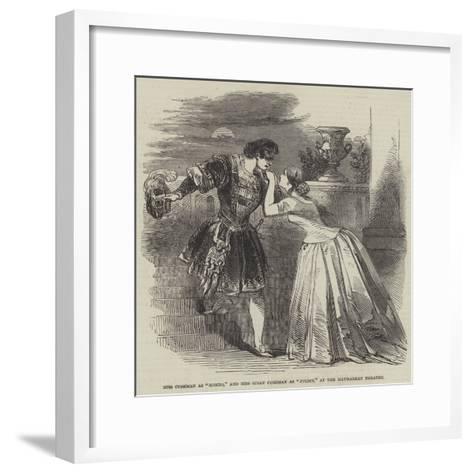 Miss Cushman as Romeo, and Miss Susan Cushman as Juliet, at the Haymarket Theatre--Framed Art Print