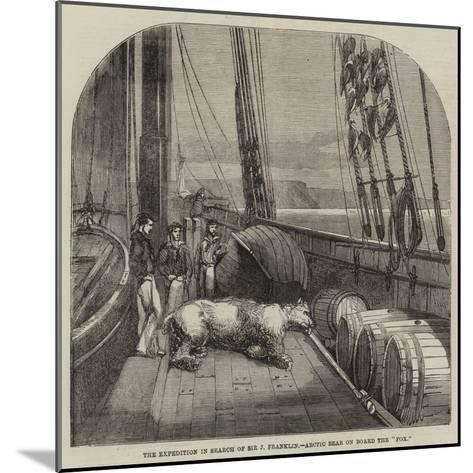 The Expedition in Search of Sir J Franklin, Arctic Bear on Board the Fox--Mounted Giclee Print
