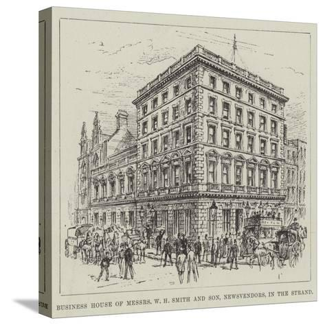 Business House of Messers W H Smith and Son, Newsvendors, in the Strand--Stretched Canvas Print