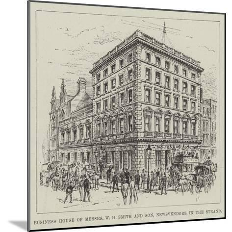 Business House of Messers W H Smith and Son, Newsvendors, in the Strand--Mounted Giclee Print