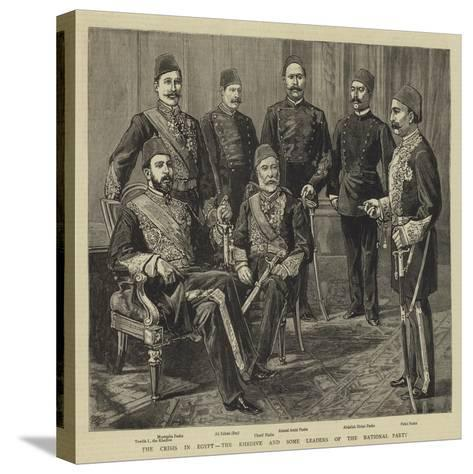 The Crisis in Egypt, the Khedive and Some Leaders of the National Party--Stretched Canvas Print