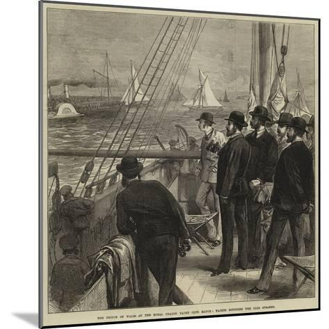 The Prince of Wales at the Royal Thames Yacht Club Match, Yachts Rounding the Club Steamer--Mounted Giclee Print