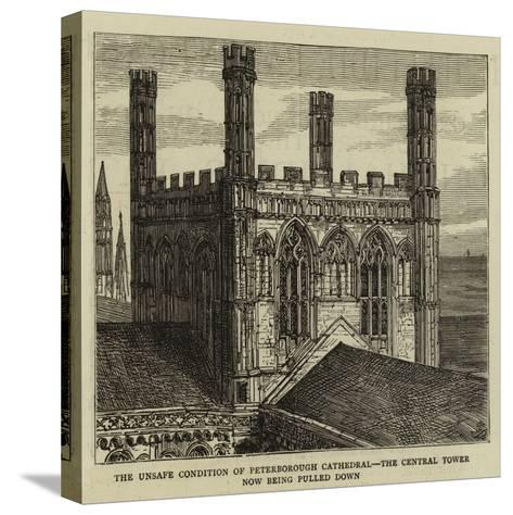 The Unsafe Condition of Peterborough Cathedral, the Central Tower Now Being Pulled Down--Stretched Canvas Print