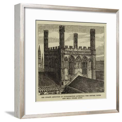 The Unsafe Condition of Peterborough Cathedral, the Central Tower Now Being Pulled Down--Framed Art Print