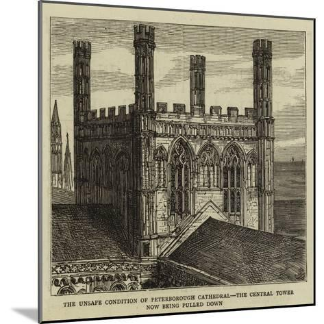 The Unsafe Condition of Peterborough Cathedral, the Central Tower Now Being Pulled Down--Mounted Giclee Print