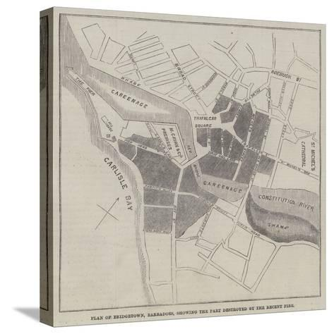 Plan of Bridgetown, Barbadoes, Showing the Part Destroyed by the Recent Fire--Stretched Canvas Print