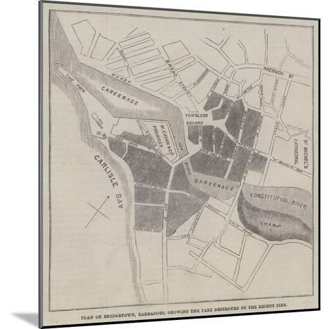 Plan of Bridgetown, Barbadoes, Showing the Part Destroyed by the Recent Fire--Mounted Giclee Print