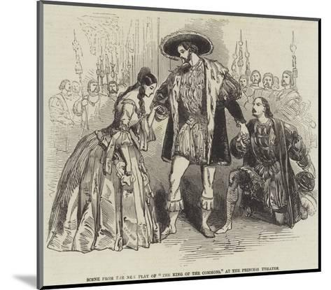 Scene from the New Play of The King of the Commons, at the Princess Theatre--Mounted Giclee Print